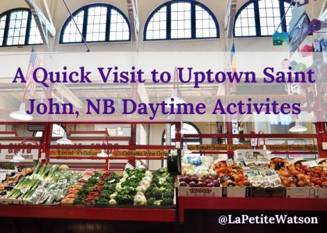 Things to do Uptown Saint John, NB Daytime Activities La Petite Watson