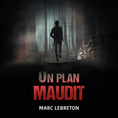 Un plan maudit de Marc Lebreton