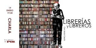 19 de enero. CHARLA. Librerías y libreros.