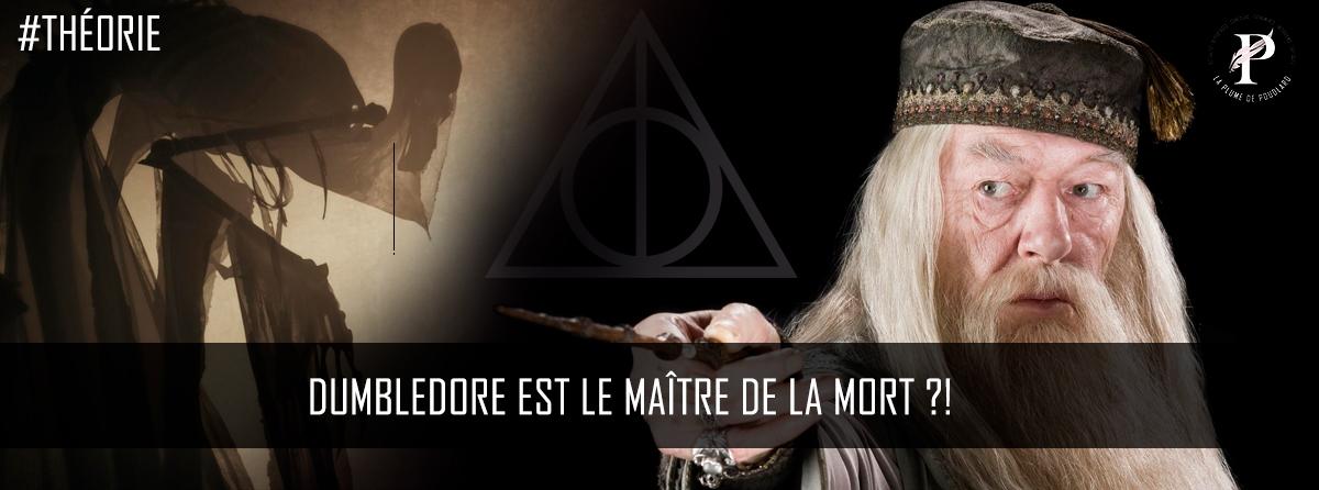 Dumbledore serait le Maître de la Mort ?!