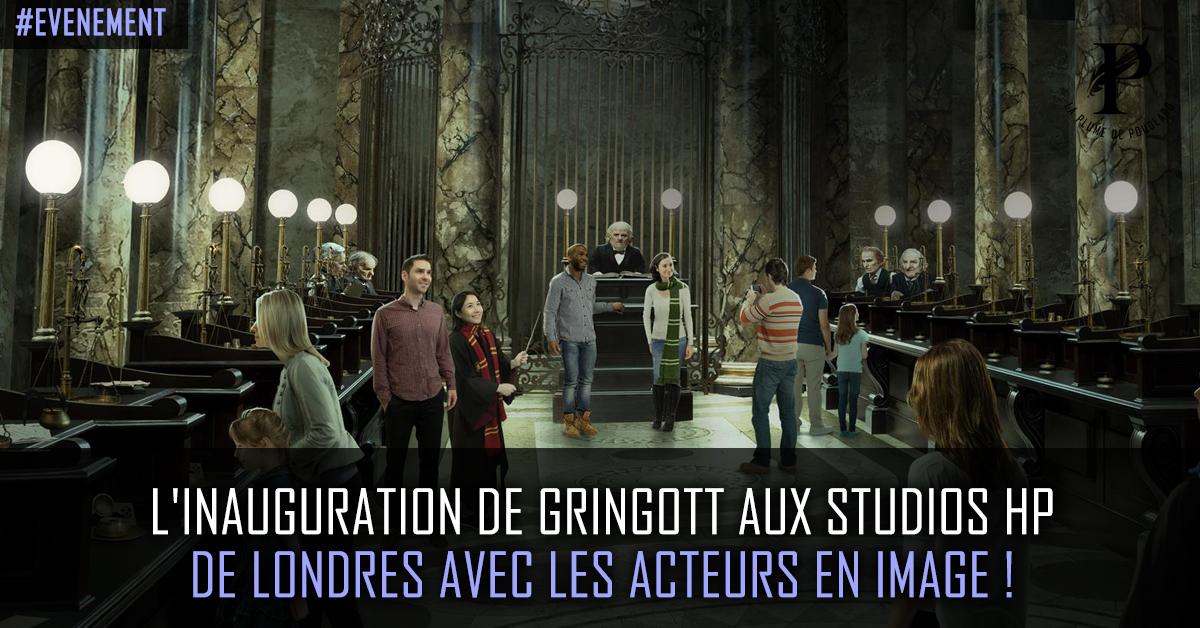 L'inauguration de Gringott aux studios HP de Londres avec les acteurs de la saga en image !