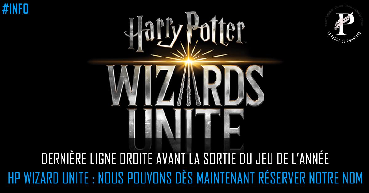 Dernière ligne droite avant la sortie du jeu de l'année : Harry Potter Wizards Unite. On peut dès maintenant réserver son nom de joueur !