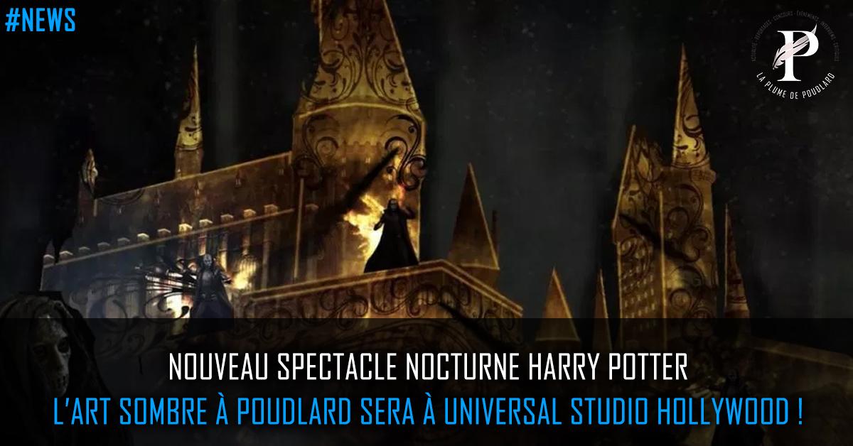 Un nouveau spectacle nocturne HP à Universal Studio Hollywood : L'art sombre à Poudlard !?