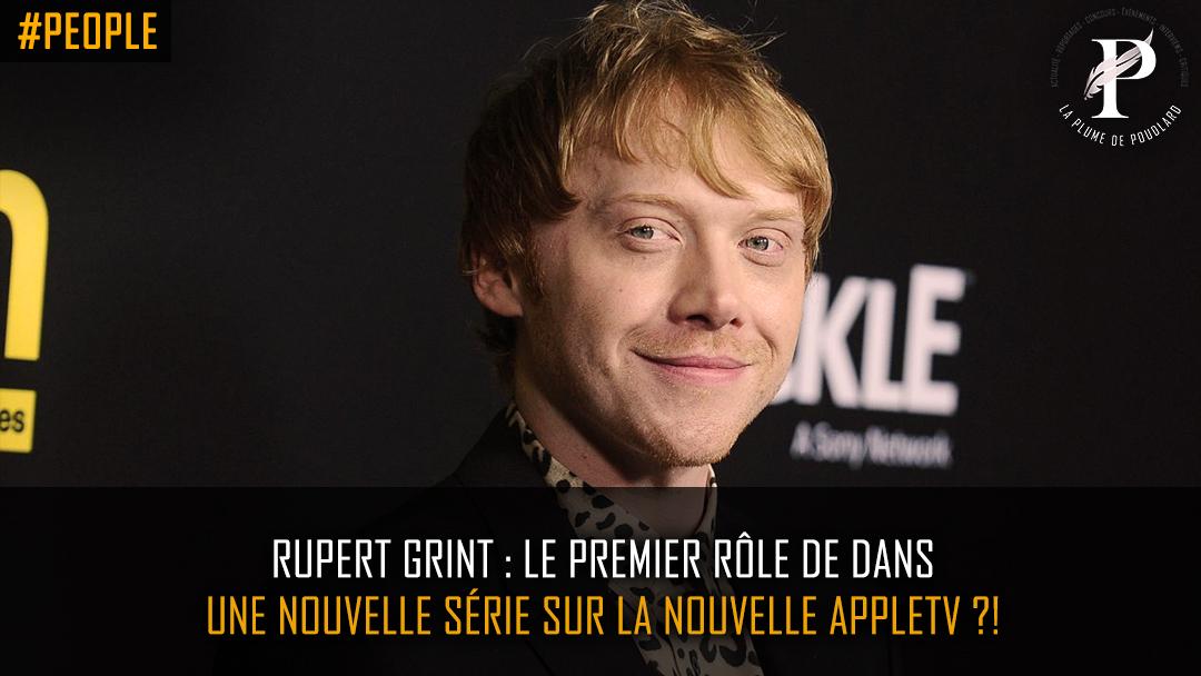 Le premier rôle de Rupert Grint dans une nouvelle série