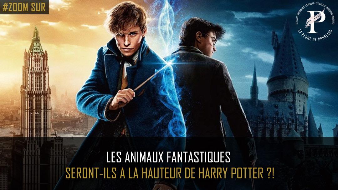 Les animaux fantastiques seront-ils à la hauteur de Harry Potter ?