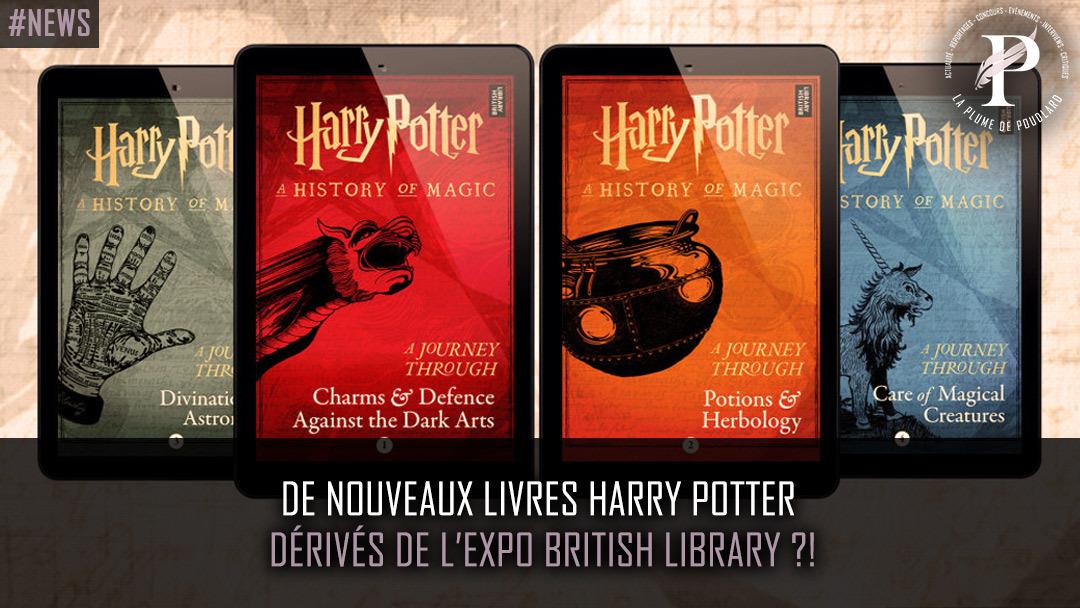 De nouveaux livres Harry Potter dérivés de l'expo British Library ?!