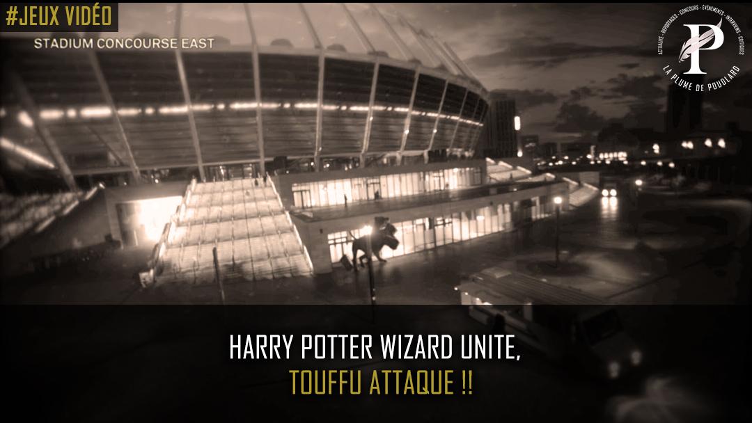 Harry Potter Wizards Unite : Touffu attaque !!