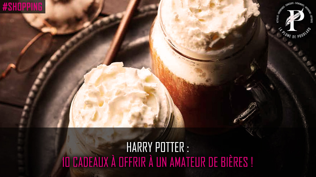 Harry Potter : 10 cadeaux à offrir à un amateur de bières !