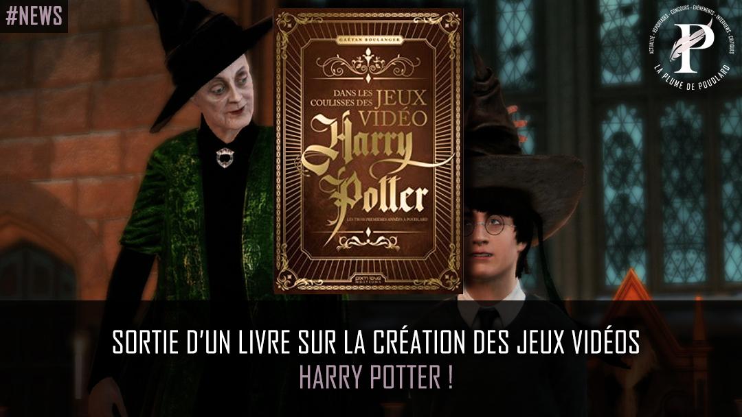 Sortie d'un livre sur la création des jeux vidéos Harry Potter !