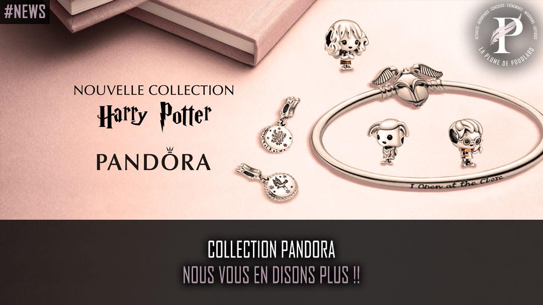 Collection Pandora, nous vous en disons plus !!