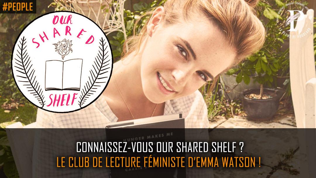 Connaissez-vous Our Shared Shelf ? Le club de lecture féministe d'Emma Watson !