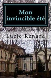 Mon avis sur Mon invincible été de Lucie renard