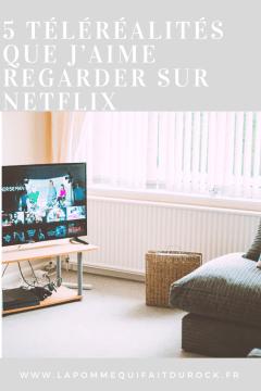 5 téléréalités que j'aime regarder sur Netflix
