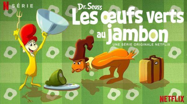 Les oeufs verts au jambon Mes dessins animés préférés sur Netflix