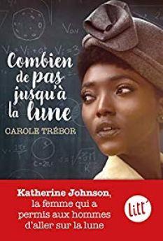 Combien de pas jusqu'à la lune de Carole Trébor
