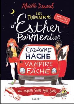 Je vous donne mon avis sur les tribulations d'Esther Parmentier de Maelle Desard