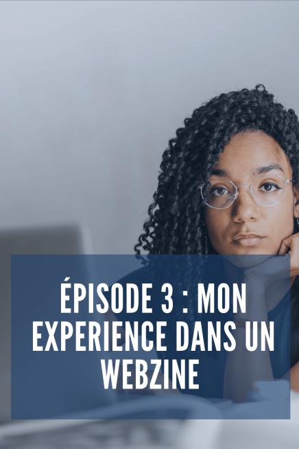 Je vous parle de mon expérience en tant que rédactrice dans un webzine