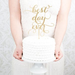 Cake Topper Best Day Ever