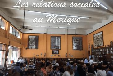 La Chronique d'Hélène – Les relations sociales au Mexique !