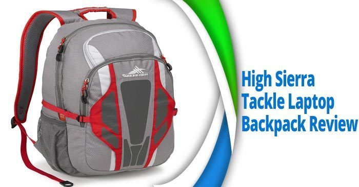 High Sierra Tackle Laptop Backapck Review