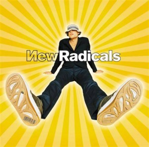 "New Radicals' ""Maybe you've been brainwashed too."" (1998)"