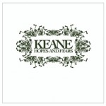 "Keane's ""Hopes and Fears"" (2004)"
