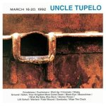 "Uncle Tupelo's ""March 16-20, 1992"""