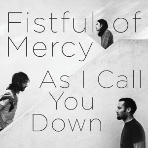 As I Call You Down (Fistful Of Mercy, 2010) the laptop sessions acoustic cover songs music video blog