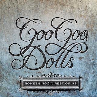 Something For The Rest Of Us (Goo Goo Dolls, 2010)