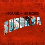 Suburba (House of Heroes, 2010)