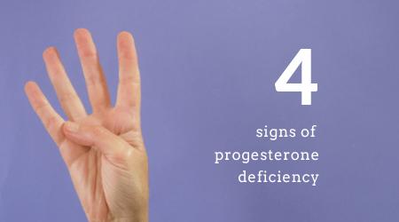 Signs of progesterone deficiency.