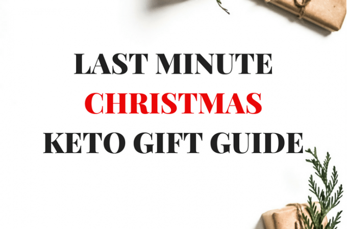 LAST MINUTE CHRISTMAS KETO GIFT GUIDE. Keto gift perfect for any occasion.
