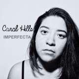 Acústica te presenta a Carol Hills