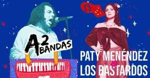 A2Bandas (3) | Paty Menéndez + Los Bastardos