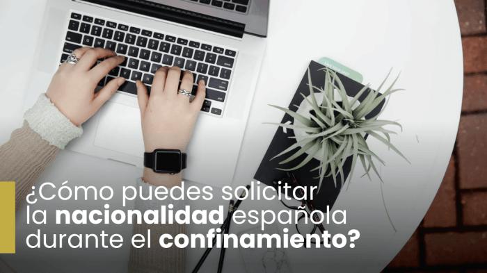 En LAREA te contamos cómo puedes solicitar la nacionalidad española vía telemática durante el confinamiento.