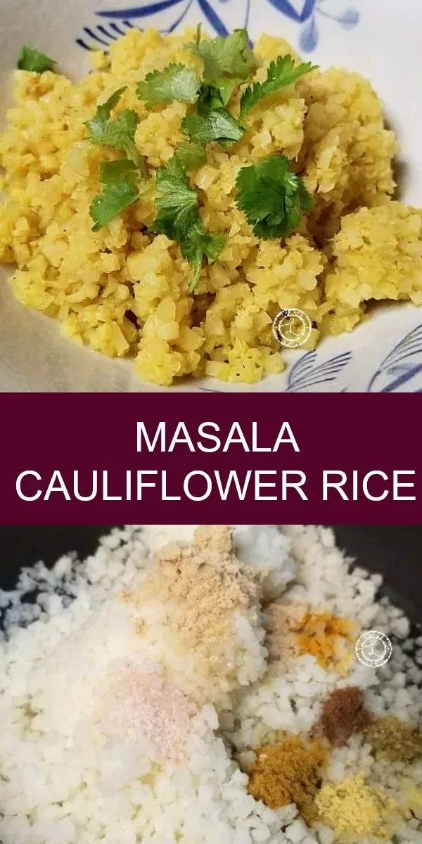 Masala Cauliflower Rice with curry spices, minced garlic, freshly grated ginger, turmeric, and garam masala seasonings. Mildly spicy and full of flavor.