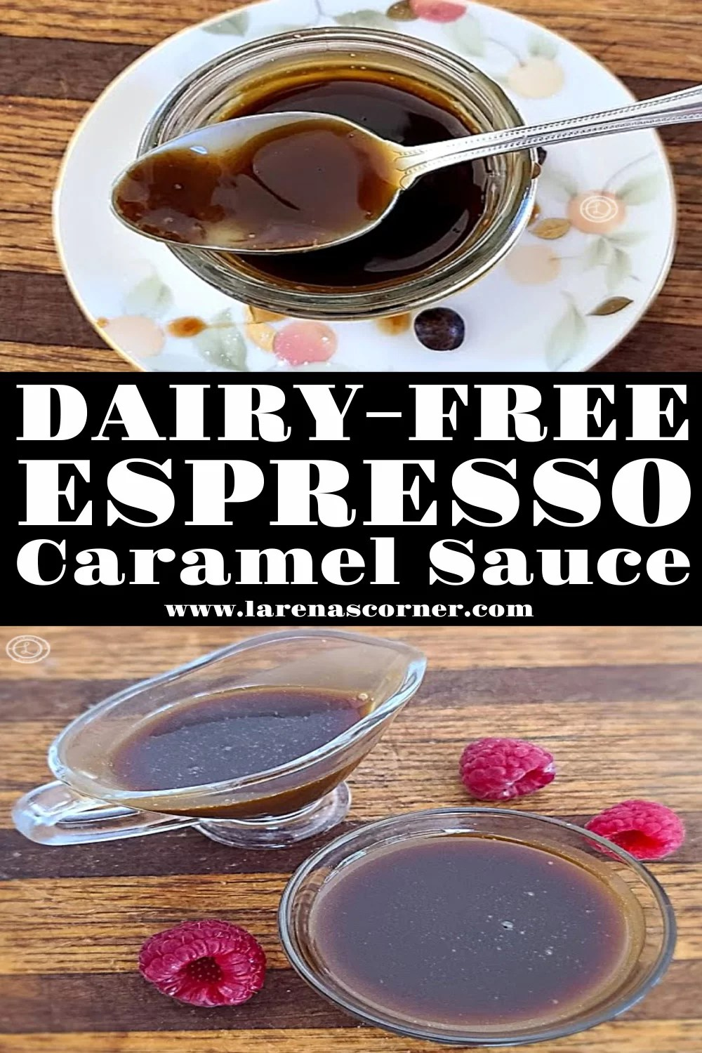 Two photos. Dairy-Free Espresso Caramel Sauce Recipe. One of a small bowl and picture with espresso sauce. One photo of a spoon full of sauce over a jar on a white plate.