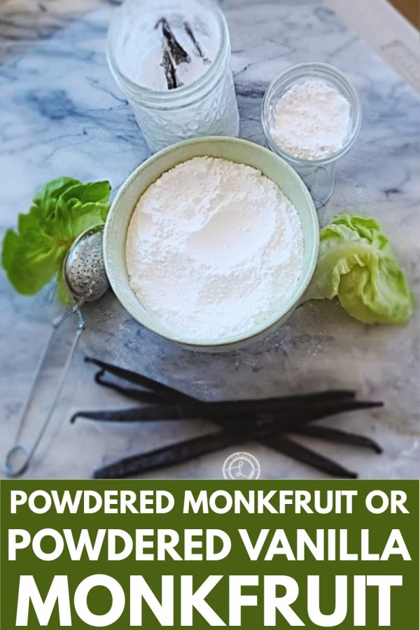 Powdered Monkfruit Sweetener | Powdered Vanilla Monkfruit