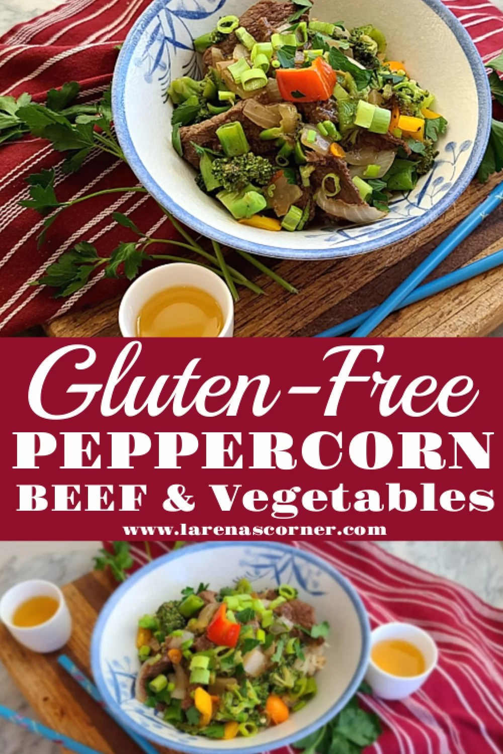 Gluten-Free Peppercorn Beef and Vegetables. Two different pictures of a bowl of Peppercorn Beef and Vegetables