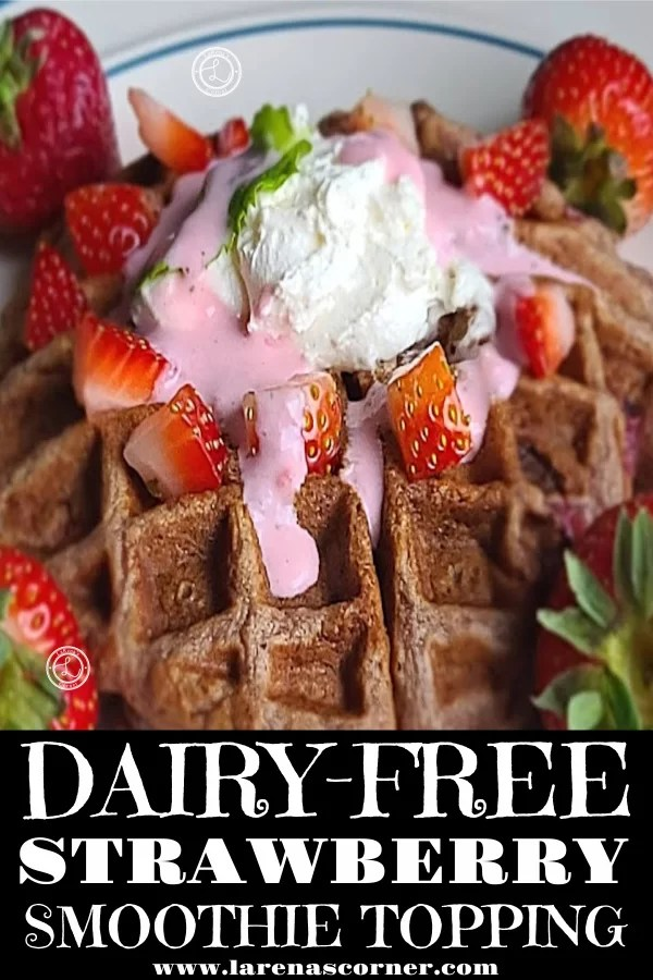 Dairy-Free Strawberry Smoothie Topping on top of a Gluten-Free Fresh Strawberry Waffle