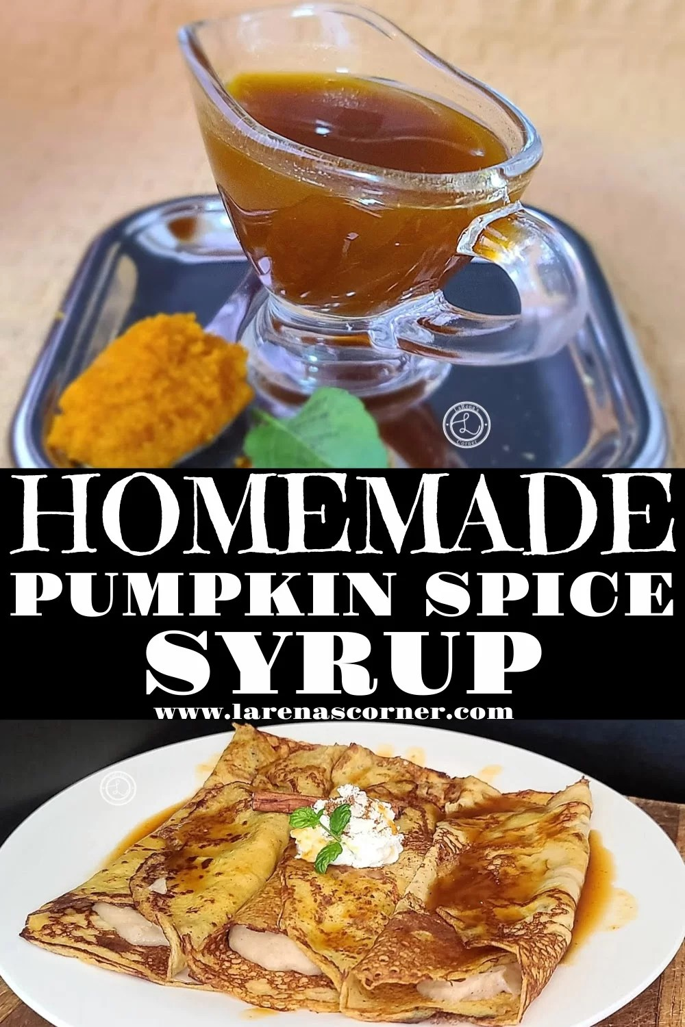 Homemade Pumpkin Spice Syrup. Two pictures. One of the syrup in a serving container. Another one of the syrup on top of Pumpkin Crepes