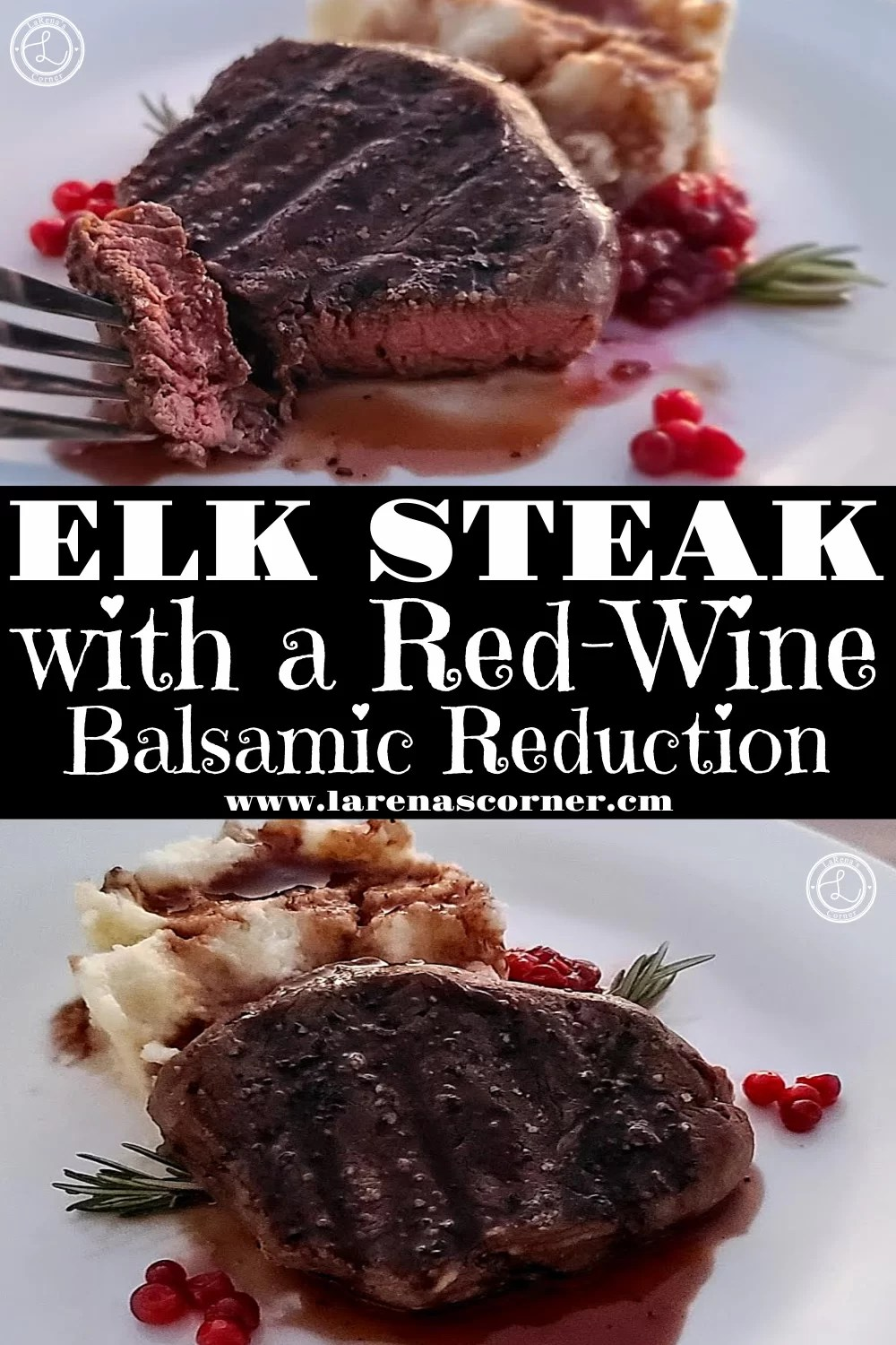 Two pictures of Elk Steak. One of the whole steak and one of the steak and a piece on a fork.