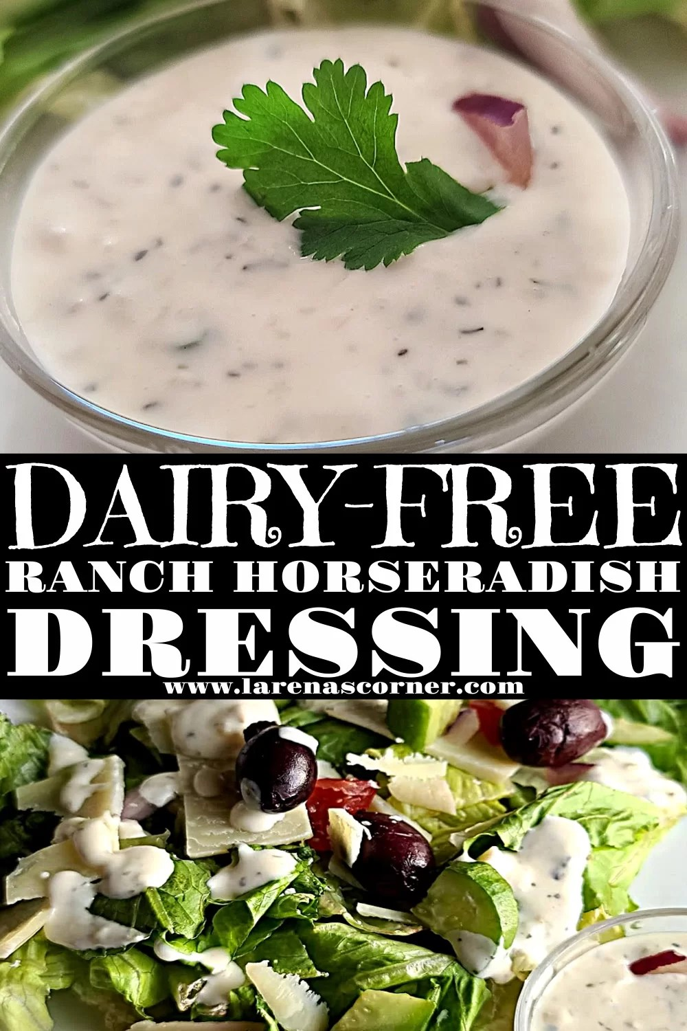Two pictures of the Dairy-Free Ranch Horseradish dressing. One of just the dressing one of it on a salad.