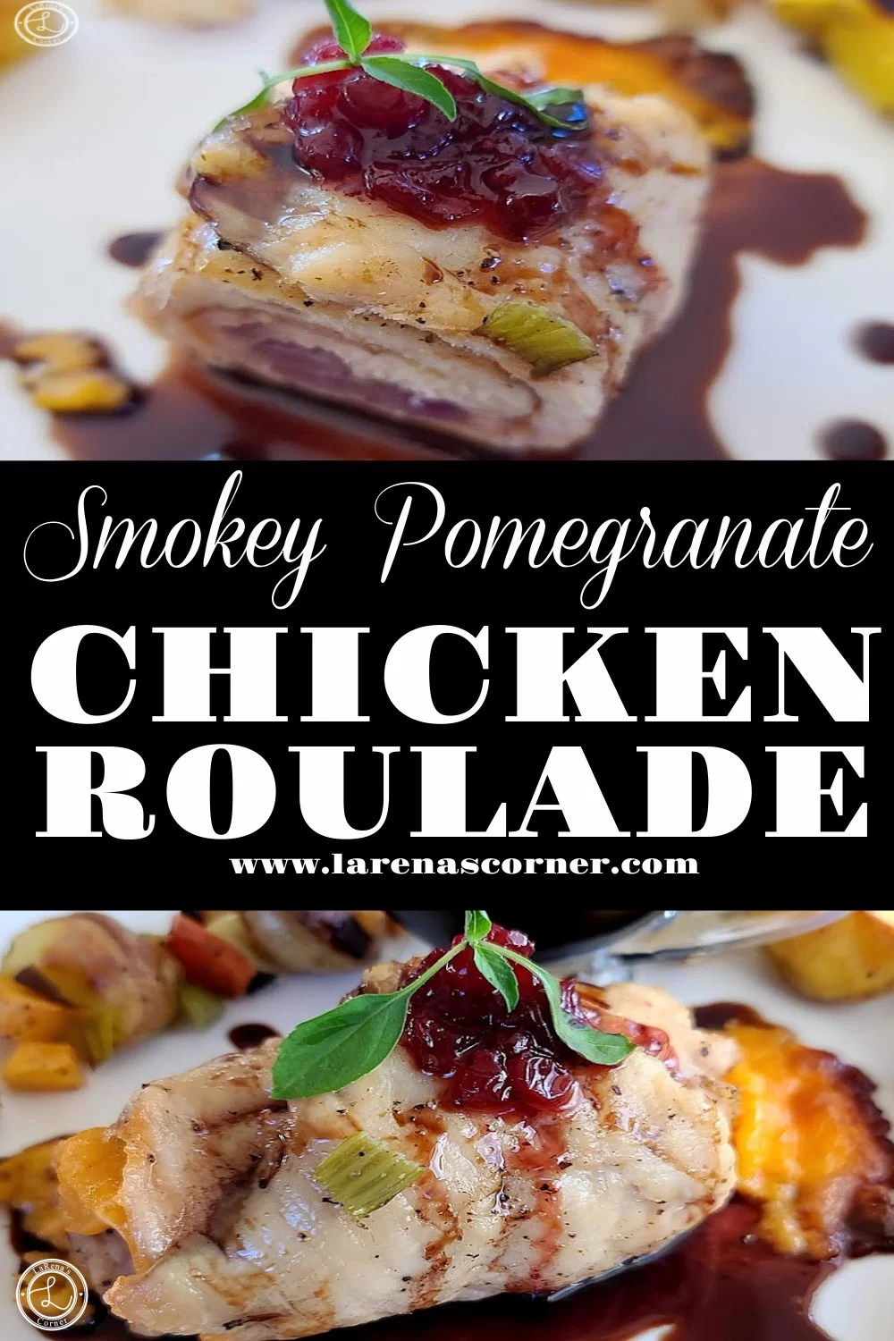 Smokey Pomegranate Chicken Roulade Recipe two different pictures. One of the whole roulade and one with a slice missing.