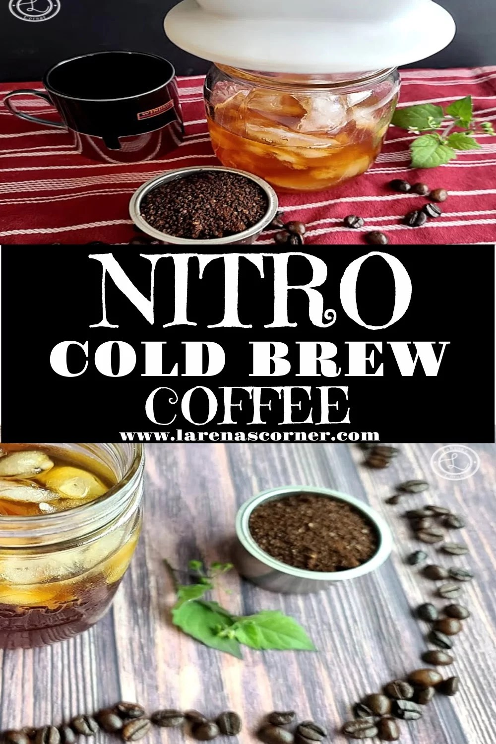 Two pictures of Nitro Cold Brew Coffee quick and easy recipe