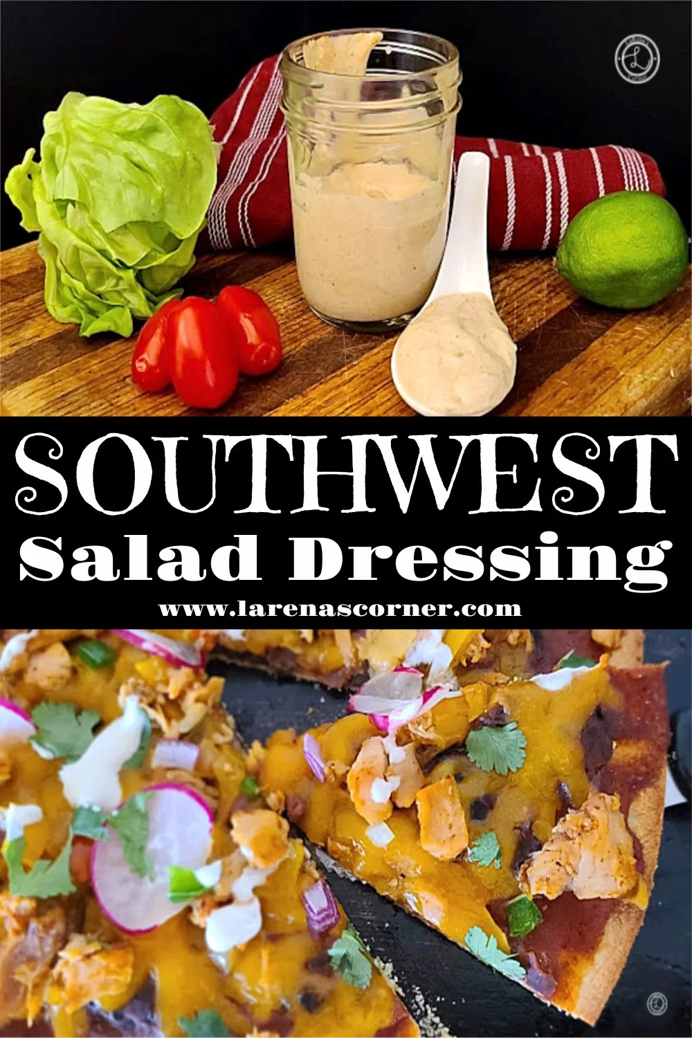 Creamy Southwest Salad Dressing with two pictures. One of dressing and one of it drizzled on Mexican pizza