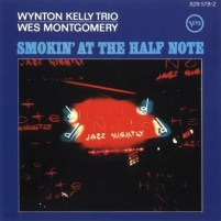 Wes Montgomery with Wynton Kelly Trio Smokin at the Half Note 1965 V1
