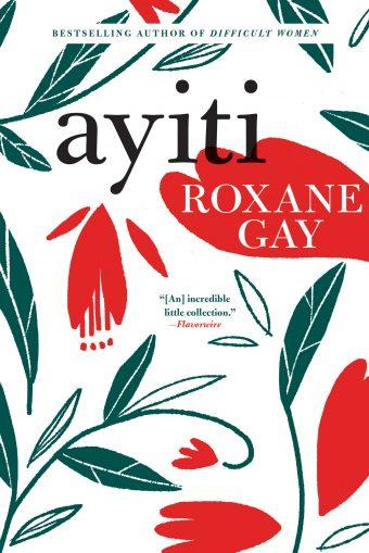 "Ayiti Meaning : ayiti, meaning, Blood,, Love,, Immigration, Roxane, Gay's, ""Ayiti"""
