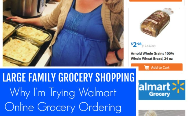 Large Family Grocery Shopping Why I M Trying Walmart