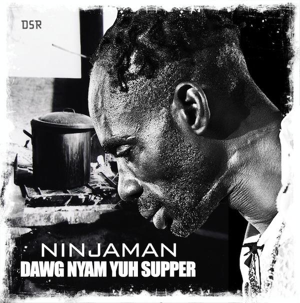 Ninjaman Dawg Nyam Yuh Supper